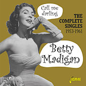 Call Me Darling: The Complete Singles (1953-1961) by Betty Madigan