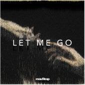 Let Me Go von I_O