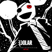 Polar (Music from the Netflix Film) by Deadmau5