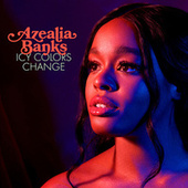 Icy Colors Change de Azealia Banks