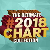 The Ultimate 2018 Chart Collection de Various Artists
