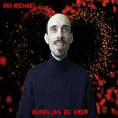 Burbujas de Amor by Rui Michael