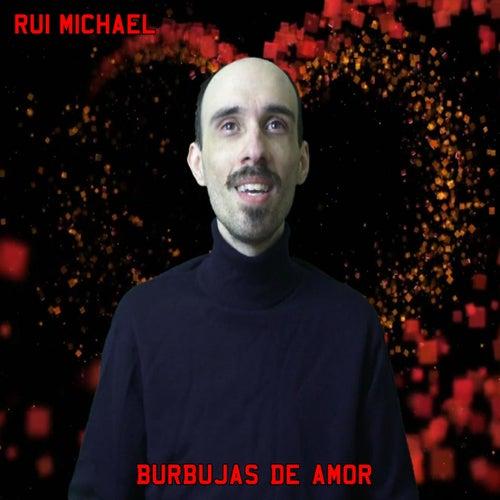 Burbujas de Amor de Rui Michael