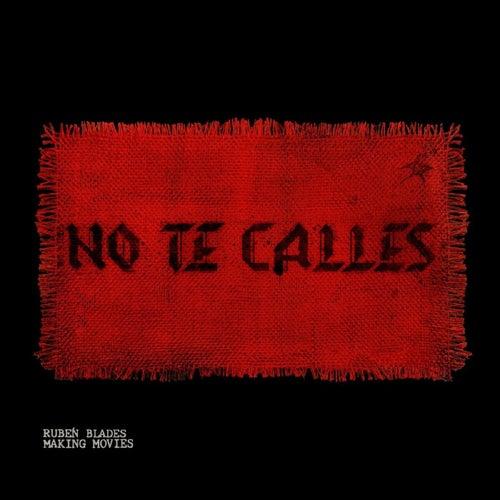 No Te Calles de Ruben Blades