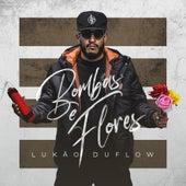 Bombas e Flores de Lukão DuFlow
