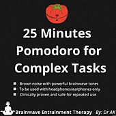 25 Minutes Laser Focus Pomodoro for Complex Tasks by Drak