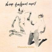 No Me Busques Más de Manuela Vellés