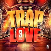 Trap Love, Vol. 3 de Various Artists