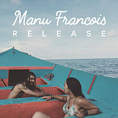 Release by Manu Francois