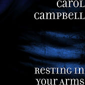Resting in Your Arms von Carol Campbell