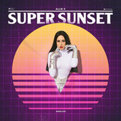 Super Sunset (Analog) von Allie X