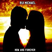 Now and Forever von Rui Michael