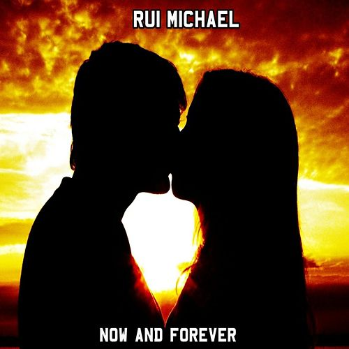 Now and Forever de Rui Michael