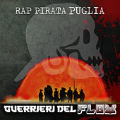 Guerrieri del Flow van Rap Pirata Puglia
