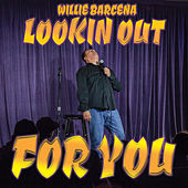Looking Out for You by Willie Barcena