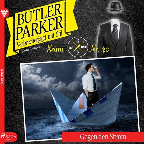 Gegen den Strom - Butler Parker 20 (Ungekürzt) von Günter Dönges