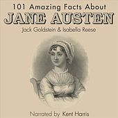 101 Amazing Facts about Jane Austen (Unabbreviated) by Jack Goldstein