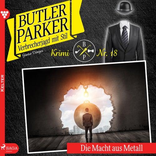 Die Macht aus Metall - Butler Parker 18 (Ungekürzt) von Günter Dönges