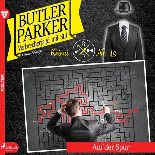 Auf der Spur - Butler Parker 19 (Ungekürzt) von Günter Dönges
