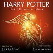 Harry Potter - The Ultimate Quiz - 400 Questions and Answers (Unabbreviated) by Jack Goldstein