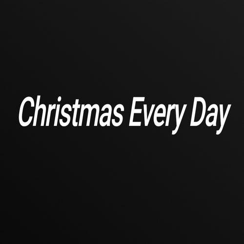 Christmas Every Day by LuigiMario64