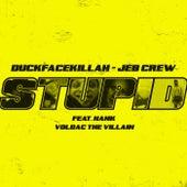 Stupid de Duckfacekillah