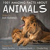 1001 Amazing Facts about Animals - Birds, cats, dogs, fish, horses, insects, lizards, sharks, snakes and spiders (Unabbreviated) by Jack Goldstein