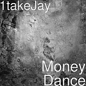 Money Dance by 1Take Jay