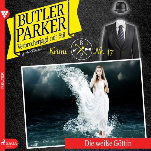 Die weiße Göttin - Butler Parker 17 (Ungekürzt) von Günter Dönges