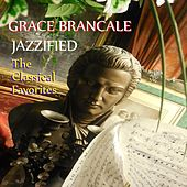 Jazzified: The Classical Favorites by Grace Brancale