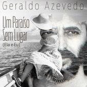 Um Paraíso Sem Lugar (Ela e Eu) by Geraldo Azevedo