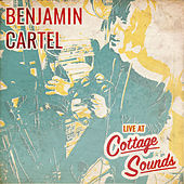 Live at Cottage Sounds by Benjamin Cartel