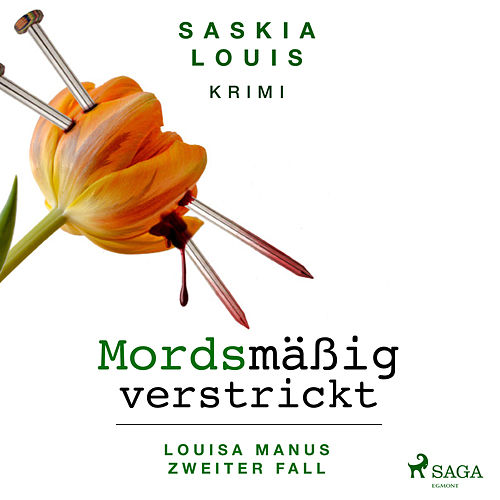 Mordsmäßig verstrickt - Louisa Manus zweiter Fall (Ungekürzt) von Saskia Louis