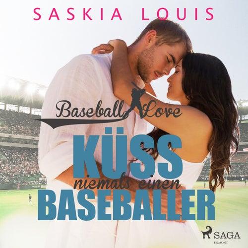 Küss niemals einen Baseballer - Baseball Love 2 (Ungekürzt) von Saskia Louis