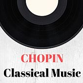 Chopin Classical Music de Various Artists