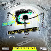 Grip Tight Productions Presents: Vocals & Hooks Compilation by Nitris 211