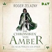 Die neun Prinzen von Amber - Die Chroniken von Amber, Teil 1 (Ungekürzt) von Roger Zelazny