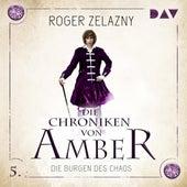 Die Burgen des Chaos - Die Chroniken von Amber, Teil 5 (Ungekürzt) von Roger Zelazny