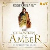 Die Gewehre von Avalon - Die Chroniken von Amber, Teil 2 (Ungekürzt) von Roger Zelazny