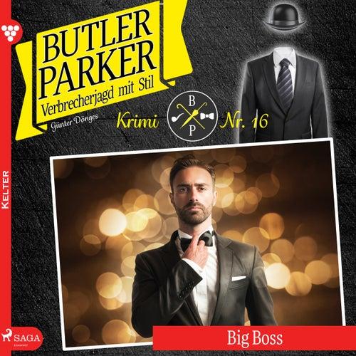 Butler Parker 16: Big Boss (Ungekürzt) von Günter Dönges