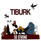 So Strong de Tiburk