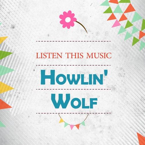 Listen This Music von Howlin' Wolf