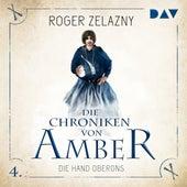 Die Hand Oberons - Die Chroniken von Amber, Teil 4 (Ungekürzt) von Roger Zelazny