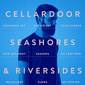 Seashores & Riversides von Cellar Door