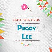 Listen This Music by Peggy Lee