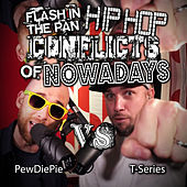 PewDiePie vs T-Serie:. Flash in the Pan Hip Hop Conflicts of Nowadays de Epic Rap Battles of History