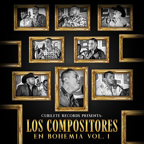 Cubilete Records Presenta: Los Compositores en Bohemia, Vol. 1 by Various Artists