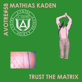Trust the Matrix EP de Mathias Kaden