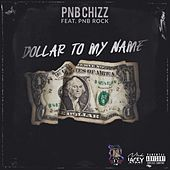 Dollar to my name de Pnbchizz