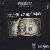 Dollar to my name von Pnbchizz